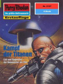 "Perry Rhodan 2127: Kampf der Titanen: Perry Rhodan-Zyklus ""Das Reich Tradom"""