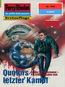 """Perry Rhodan 1949: Quotors letzter Kampf: Perry Rhodan-Zyklus """"Der Sechste Bote"""""""