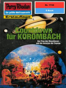 "Perry Rhodan 1742: Countdown für KOROMBACH: Perry Rhodan-Zyklus ""Die Ayindi"""