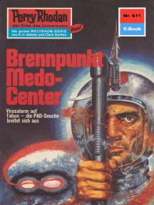 """Perry Rhodan 611: Brennpunkt Medo-Center: Perry Rhodan-Zyklus """"Das kosmische Schachspiel"""""""