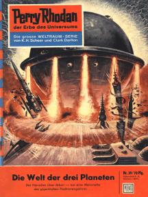 """Perry Rhodan 39: Die Welt der drei Planeten: Perry Rhodan-Zyklus """"Die Dritte Macht"""""""