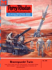 """Perry Rhodan 218: Brennpunkt Twin: Perry Rhodan-Zyklus """"Die Meister der Insel"""""""