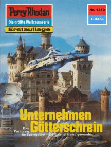 """Perry Rhodan 1310: Unternehmen Götterschrein: Perry Rhodan-Zyklus """"Die Gänger des Netzes"""""""