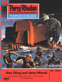 """Perry Rhodan 426: Das Ding auf dem Mond: Perry Rhodan-Zyklus """"Die Cappins"""""""