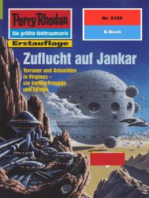 "Perry Rhodan 2105: Zuflucht auf Jankar: Perry Rhodan-Zyklus ""Das Reich Tradom"""