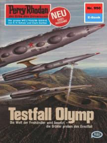"""Perry Rhodan 950: Testfall Olymp: Perry Rhodan-Zyklus """"Die kosmischen Burgen"""""""