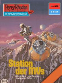"""Perry Rhodan 832: Station der MVs: Perry Rhodan-Zyklus """"Bardioc"""""""