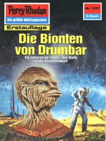 "Perry Rhodan 1557: Die Bionten von Drumbar: Perry Rhodan-Zyklus ""Die Linguiden"""
