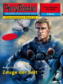 "Perry Rhodan 2250: Zeuge der Zeit: Perry Rhodan-Zyklus ""Der Sternenozean"""