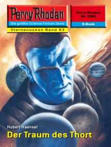"Perry Rhodan 2282: Der Traum des Thort: Perry Rhodan-Zyklus ""Der Sternenozean"""