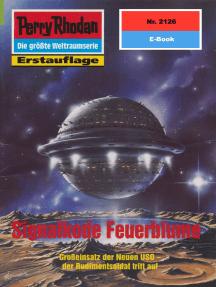 "Perry Rhodan 2126: Signalkode Feuerblume: Perry Rhodan-Zyklus ""Das Reich Tradom"""