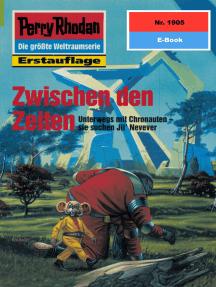 """Perry Rhodan 1905: Zwischen den Zeiten: Perry Rhodan-Zyklus """"Der Sechste Bote"""""""