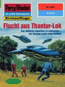 "Perry Rhodan 2051: Flucht aus Thantur-Lok: Perry Rhodan-Zyklus ""Die Solare Residenz"""