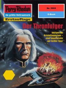"Perry Rhodan 2066: Der Thronfolger: Perry Rhodan-Zyklus ""Die Solare Residenz"""