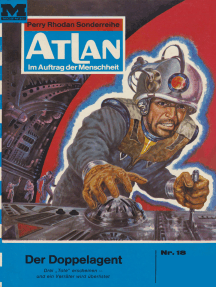 """Atlan 18: Der Doppelagent: Atlan-Zyklus """"Im Auftrag der Menschheit"""""""
