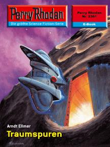 """Perry Rhodan 2361: Traumspuren: Perry Rhodan-Zyklus """"Terranova"""""""