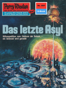 "Perry Rhodan 597: Das letzte Asyl: Perry Rhodan-Zyklus ""Die Altmutanten"""