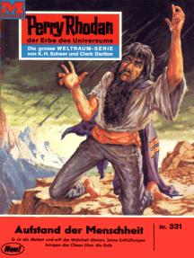"""Perry Rhodan 331: Aufstand der Menschheit: Perry Rhodan-Zyklus """"M 87"""""""