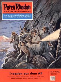 """Perry Rhodan 7: Invasion aus dem All: Perry Rhodan-Zyklus """"Die Dritte Macht"""""""
