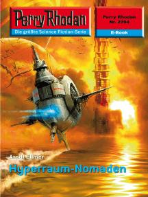 """Perry Rhodan 2394: Hyperraum-Nomaden: Perry Rhodan-Zyklus """"Terranova"""""""