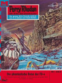 "Perry Rhodan 383: Die phantastische Reise der FD-4: Perry Rhodan-Zyklus ""M 87"""