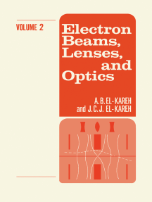 Electron Beams, Lenses, and Optics: Volume 2