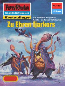 """Perry Rhodan 1331: Zu Ehren Ijarkors: Perry Rhodan-Zyklus """"Die Gänger des Netzes"""""""