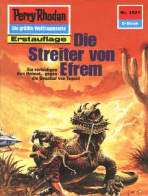 """Perry Rhodan 1521: Die Streiter von Efrem: Perry Rhodan-Zyklus """"Die Linguiden"""""""