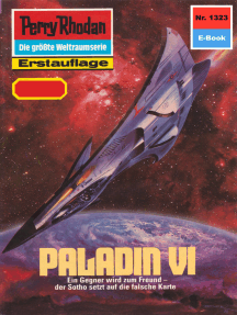 "Perry Rhodan 1323: PALADIN VI: Perry Rhodan-Zyklus ""Die Gänger des Netzes"""