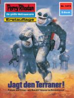"Perry Rhodan 1473: Jagd den Terraner!: Perry Rhodan-Zyklus ""Die Cantaro"""