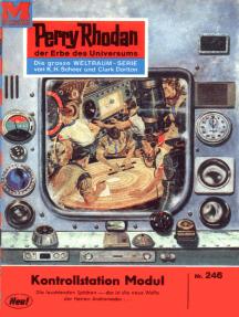 """Perry Rhodan 246: Kontrollstation Modul: Perry Rhodan-Zyklus """"Die Meister der Insel"""""""