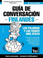 Guía de Conversación Español-Finlandés y vocabulario temático de 3000 palabras