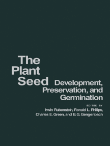 The Plant Seed: Development, Preservation, and Germination