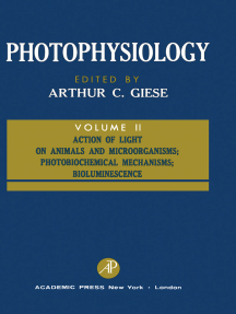 Photophysiology: Action of Light on Animals and Microorganisms; Photobiochemical Mechanisms; Bioluminescence