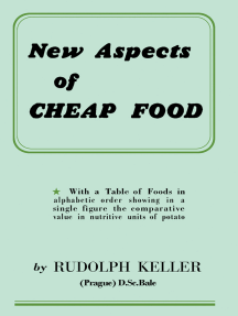 New Aspects of Cheap Food: With a Table of Foods in Alphabetic Order Showing in a Single Figure the Comparative Value in Nutritive Units of Potato