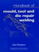 Handbook of Mould, Tool and Die Repair Welding