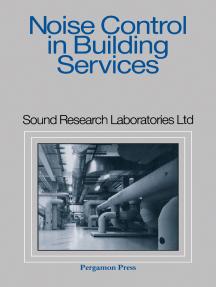 Noise Control in Building Services: Sound Research Laboratories Ltd