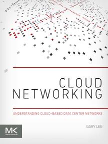 Cloud Networking: Understanding Cloud-based Data Center Networks