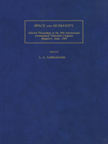 Space and Humanity: Selected Proceedings of the 39th International Astronautical Federation Congress, Bangalore, India, 8-15 October 1988