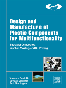 Design and Manufacture of Plastic Components for Multifunctionality: Structural Composites, Injection Molding, and 3D Printing