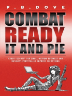 Combat Ready IT and PIE: Cyber Security for Small Medium Business and Perpetual Improvement Everywhe