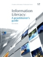 Information Literacy: A Practitioner's Guide