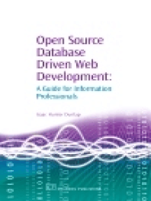 Open Source Database Driven Web Development: A Guide for Information Professionals
