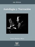 Autofagia y narración: Estrategias de representación en la narrativa iberoamericana de vanguardia, 1922-1935.