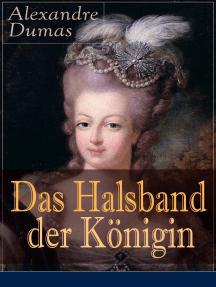 Das Halsband der Königin: Historischer Abenteuerroman aus den Tagen der Marie Antoinette