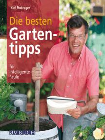 Die besten Gartentipps: für intelligente Faule