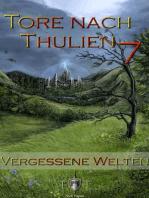 Die Tore nach Thulien - 7. Episode - Vergessene Welten