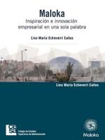 Maloka. Inspiración e innovación empresarial en una sola palabra