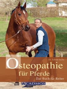 Osteopathie für Pferde: Das Buch für Reiter