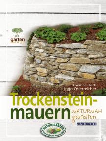 Trockensteinmauern: für naturnahe Gärten